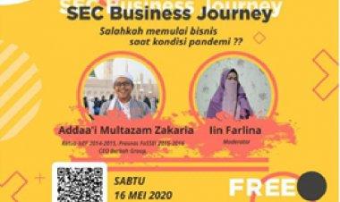 """Sebi Entrepeneur Community (SEC) Business Journey  """"Salahkah memulai bisnis saat kondisi pandemi? """""""